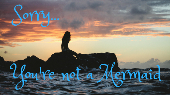 Sorry, You're Not a Mermaid